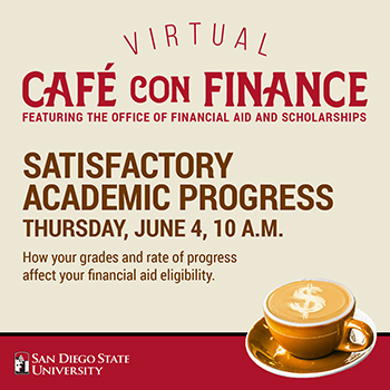 cafe con finance: satisfactory academic progress, may 28 at 10am see right for details