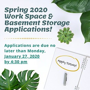 Spring Work space & basement storage apps due Jan 27 by 4:30p