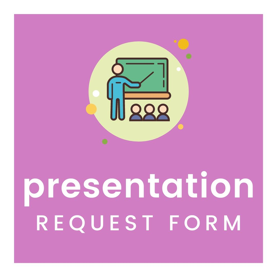Request a Presentation for your class or organization here
